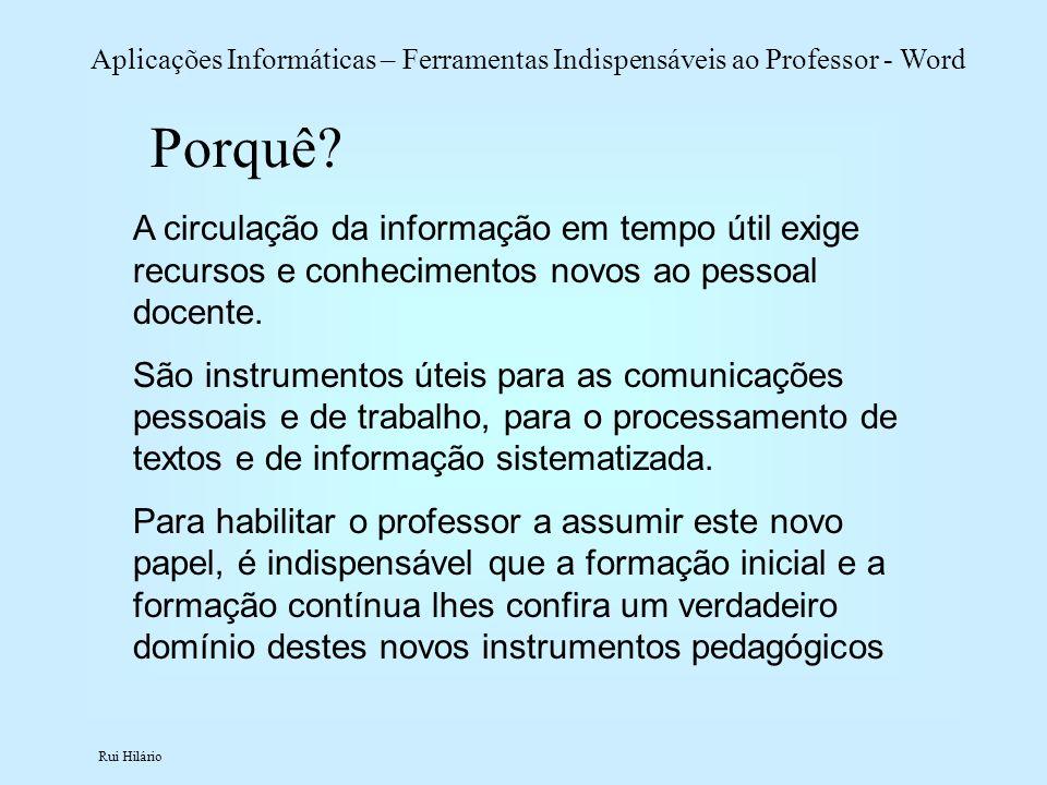 Porquê A circulação da informação em tempo útil exige recursos e conhecimentos novos ao pessoal docente.