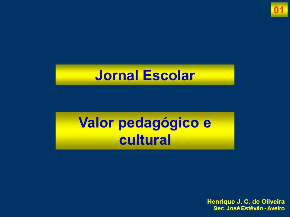 Valor pedagógico e cultural