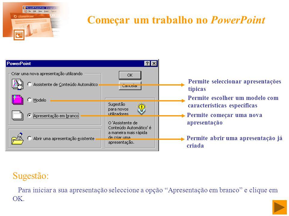 Começar um trabalho no PowerPoint