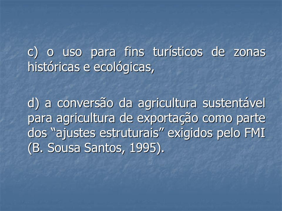 c) o uso para fins turísticos de zonas históricas e ecológicas,