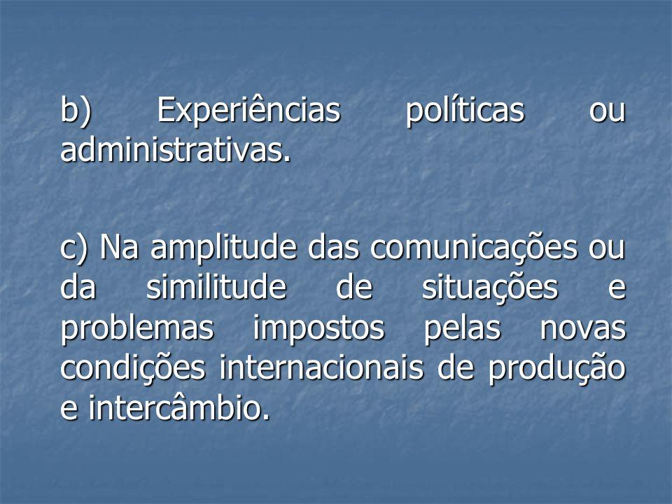 b) Experiências políticas ou administrativas.