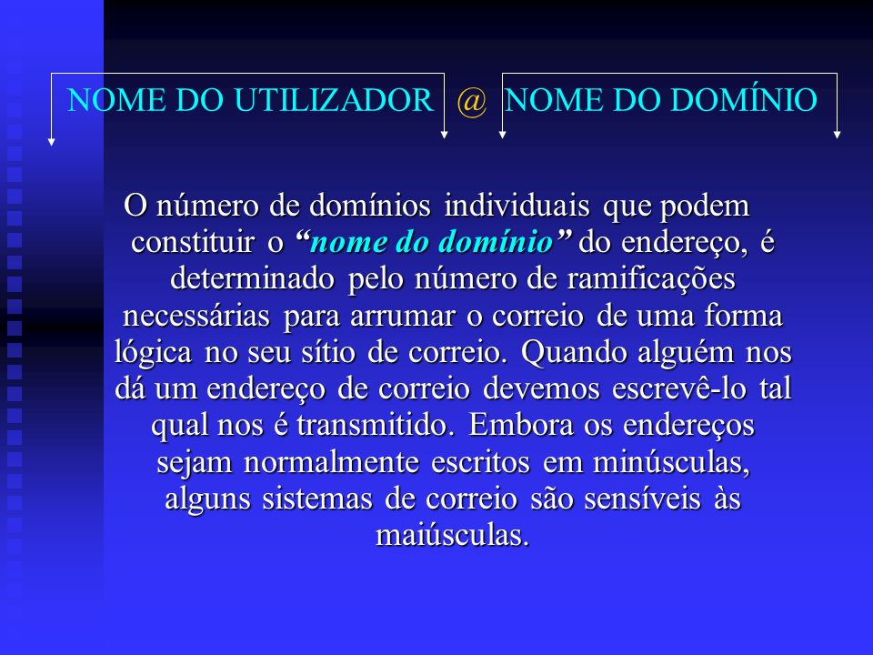 NOME DO UTILIZADOR @ NOME DO DOMÍNIO