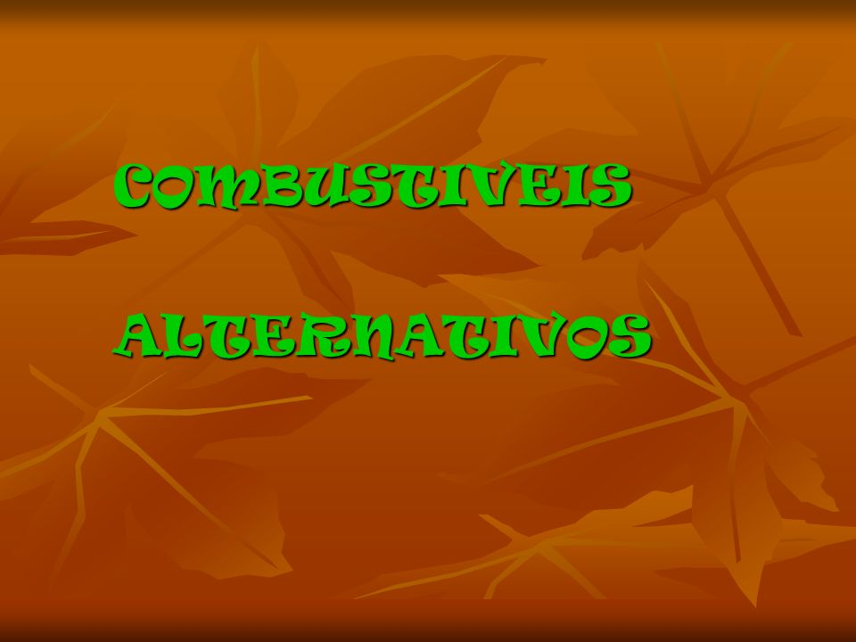 COMBUSTIVEIS ALTERNATIVOS
