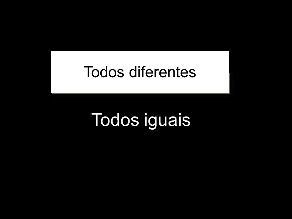 Todos diferentes Todos iguais