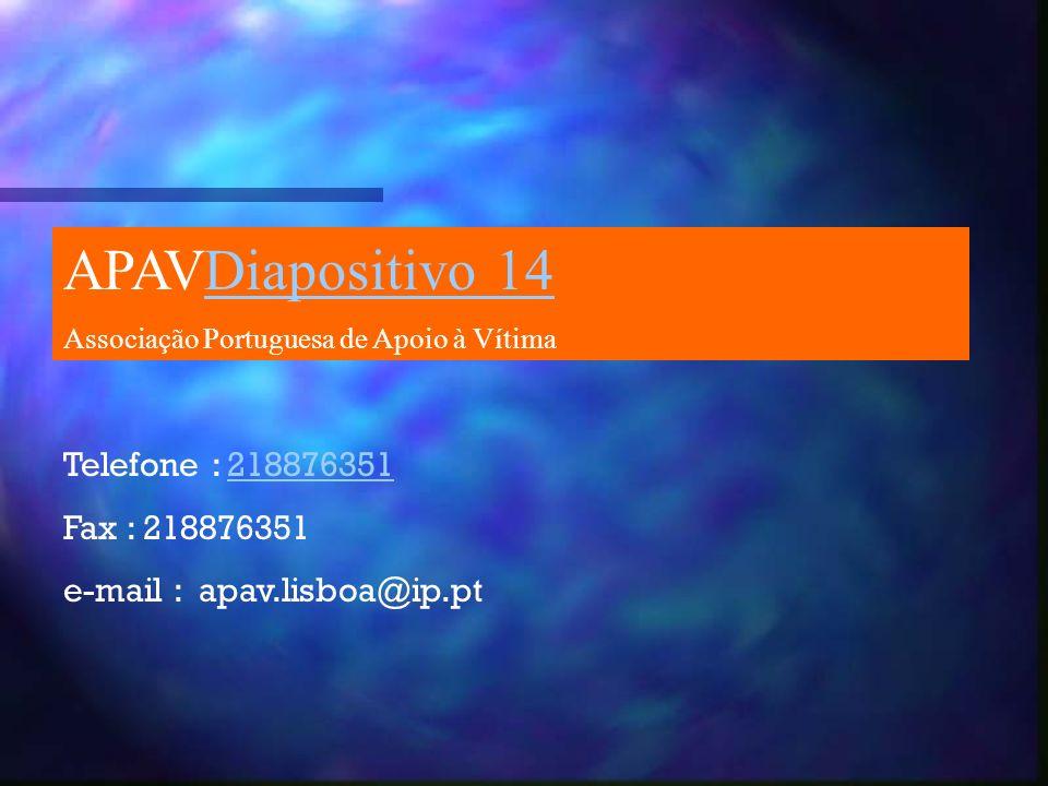 APAVDiapositivo 14 Telefone : 218876351 Fax : 218876351