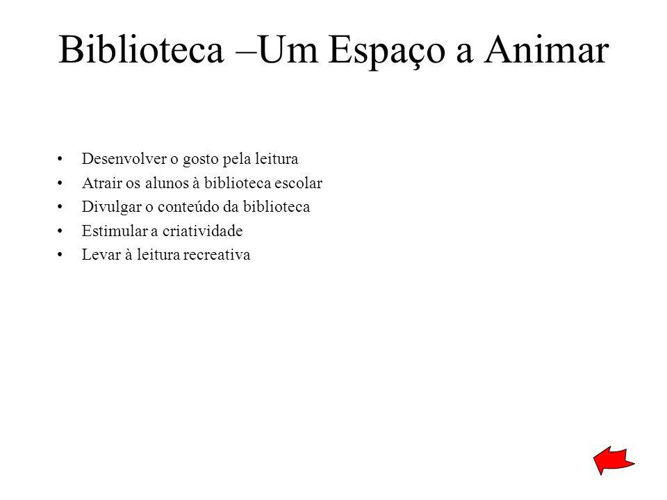 Biblioteca –Um Espaço a Animar