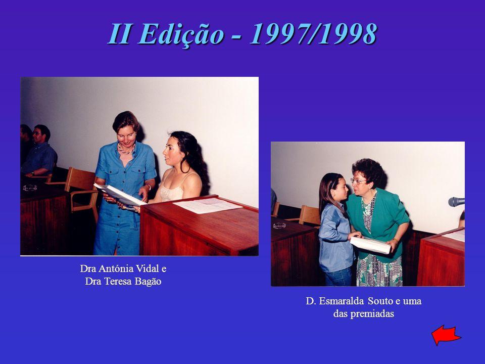 II Edição - 1997/1998 Dra Antónia Vidal e Dra Teresa Bagão