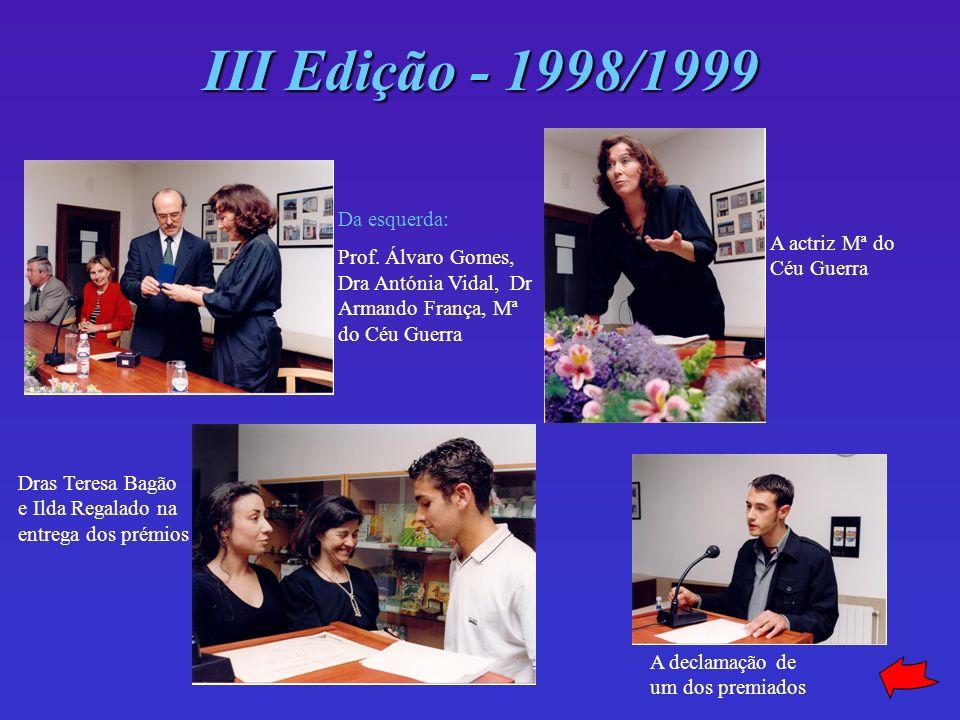 III Edição - 1998/1999 Da esquerda: