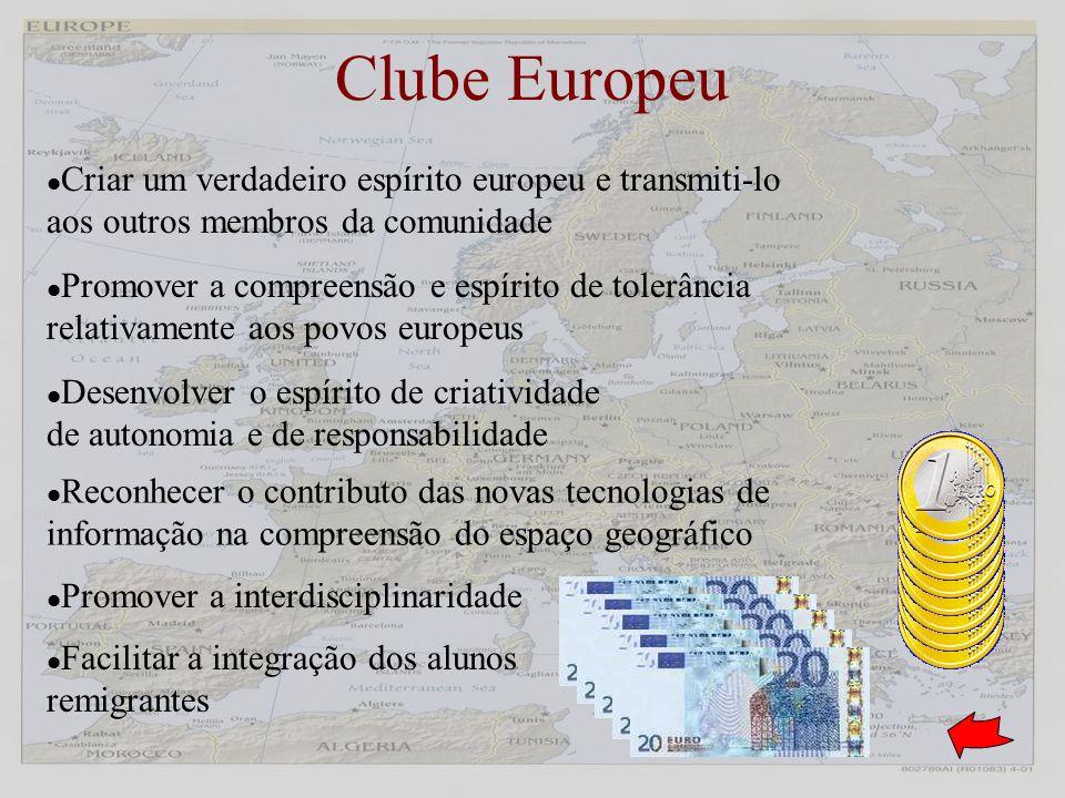 Clube Europeu Criar um verdadeiro espírito europeu e transmiti-lo aos outros membros da comunidade.