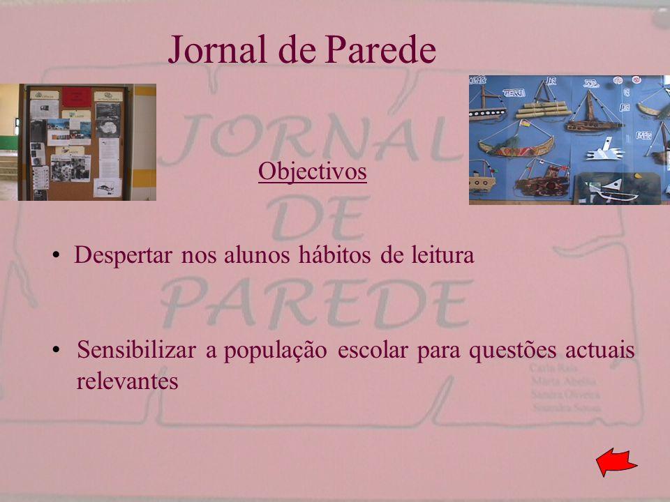 Jornal de Parede Objectivos Despertar nos alunos hábitos de leitura