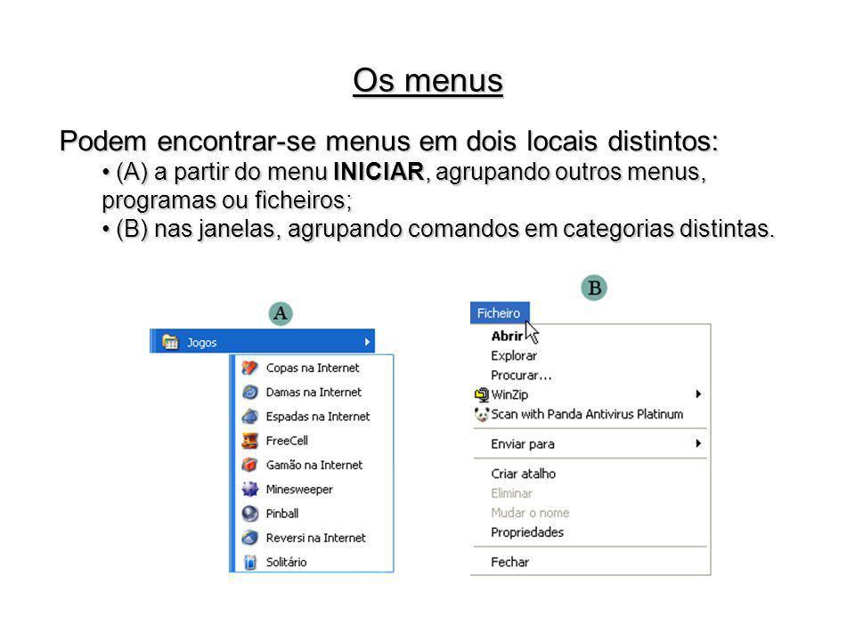 Os menus Podem encontrar-se menus em dois locais distintos: