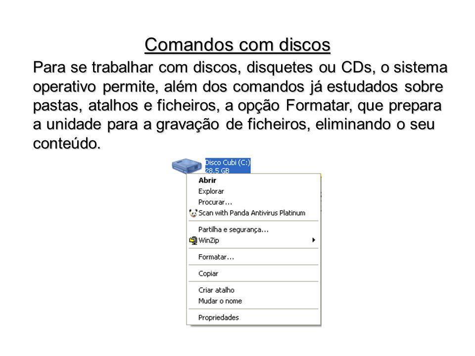 Comandos com discos Para se trabalhar com discos, disquetes ou CDs, o sistema.