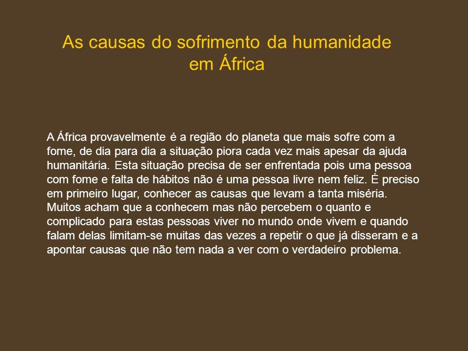 As causas do sofrimento da humanidade em África