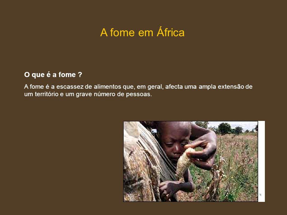 A fome em África O que é a fome