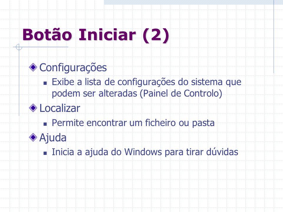 Botão Iniciar (2) Configurações Localizar Ajuda