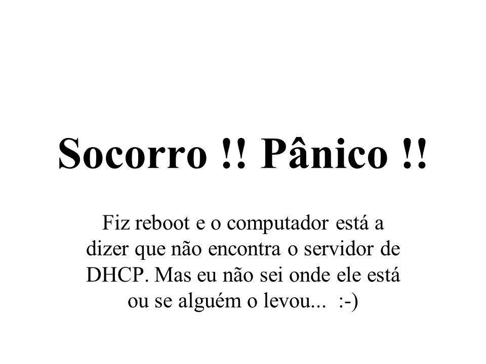 Socorro !! Pânico !!