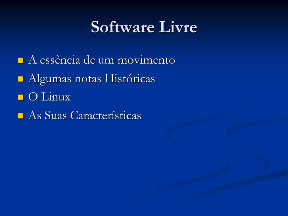Software Livre A essência de um movimento Algumas notas Históricas