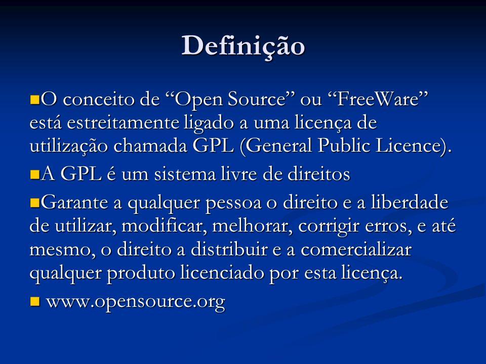 DefiniçãoO conceito de Open Source ou FreeWare está estreitamente ligado a uma licença de utilização chamada GPL (General Public Licence).