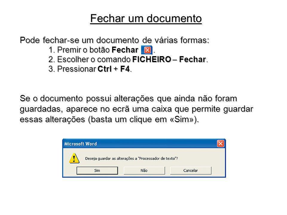 Fechar um documento Pode fechar-se um documento de várias formas: