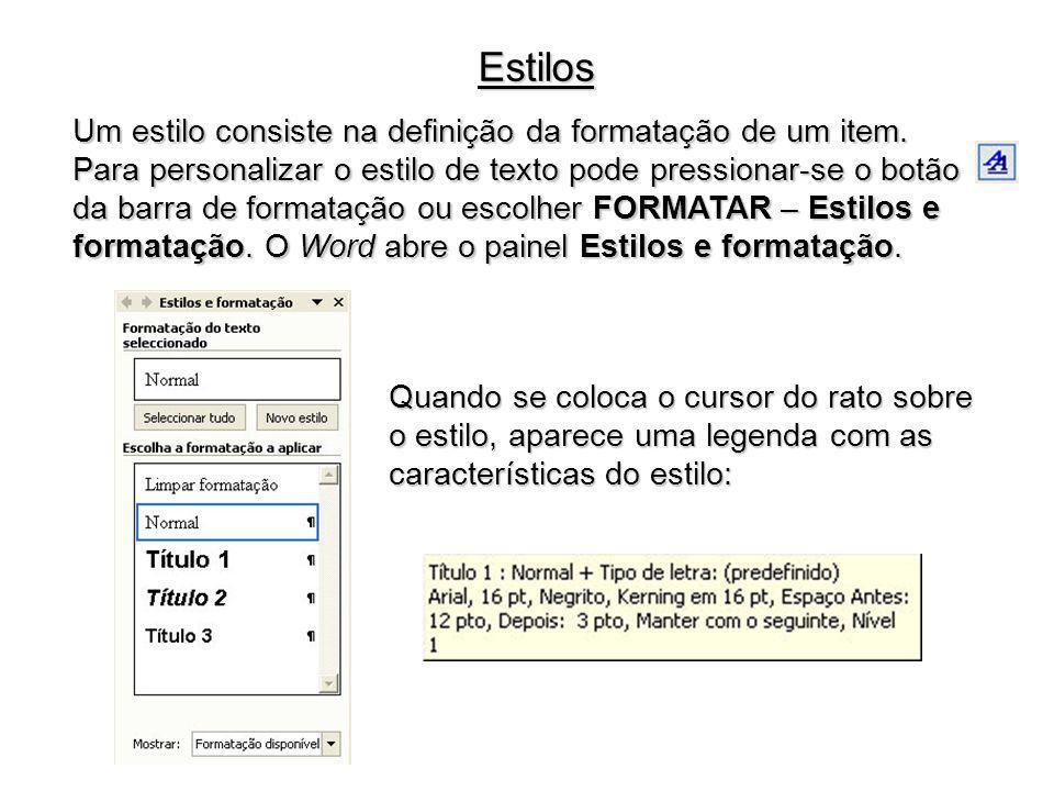 Estilos Um estilo consiste na definição da formatação de um item.