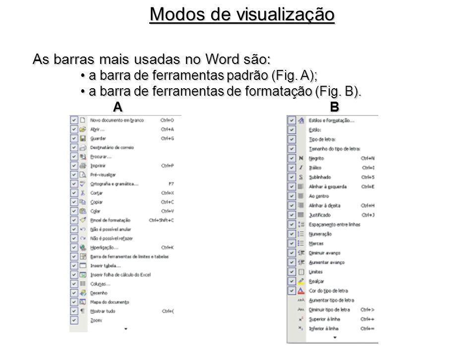 Modos de visualização As barras mais usadas no Word são: