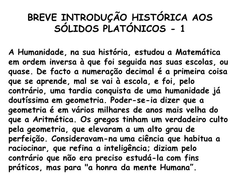 BREVE INTRODUÇÃO HISTÓRICA AOS SÓLIDOS PLATÓNICOS - 1