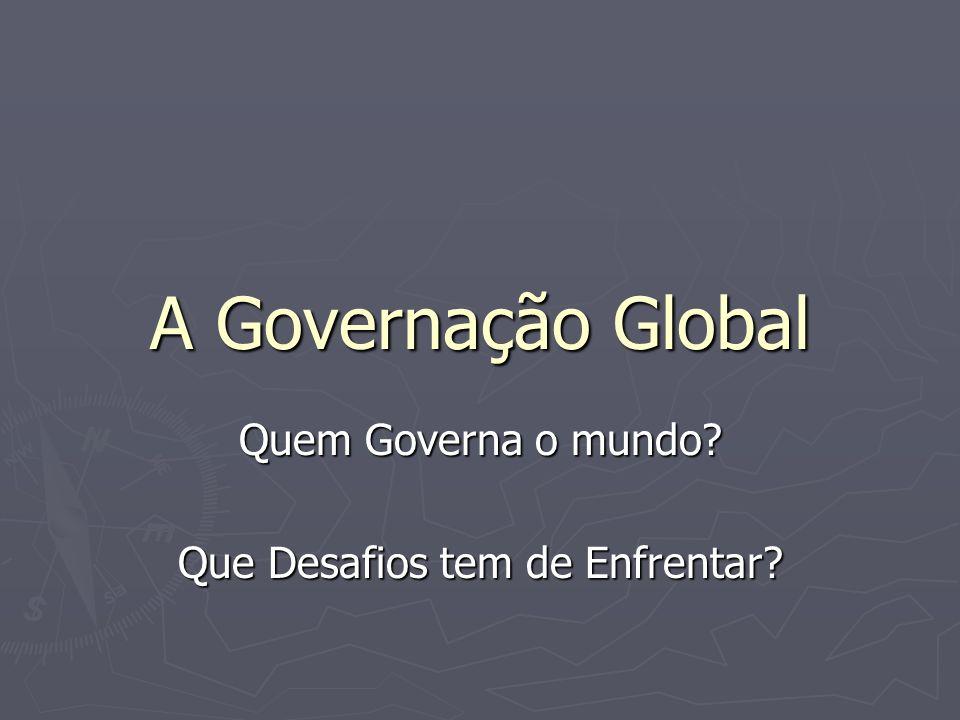 Quem Governa o mundo Que Desafios tem de Enfrentar