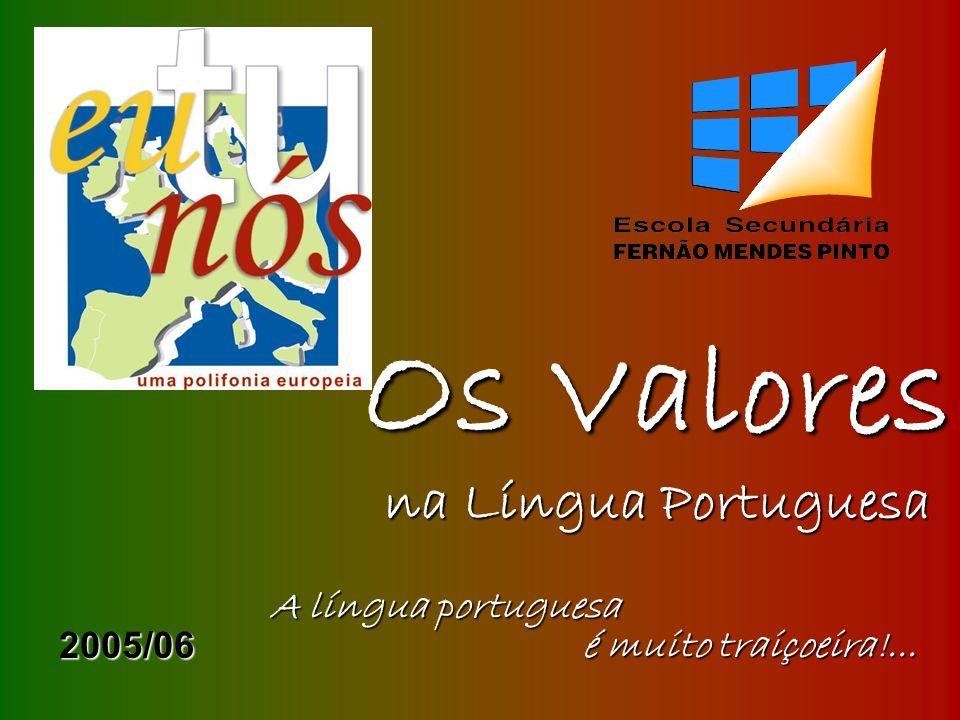 Os Valores na Língua Portuguesa A língua portuguesa