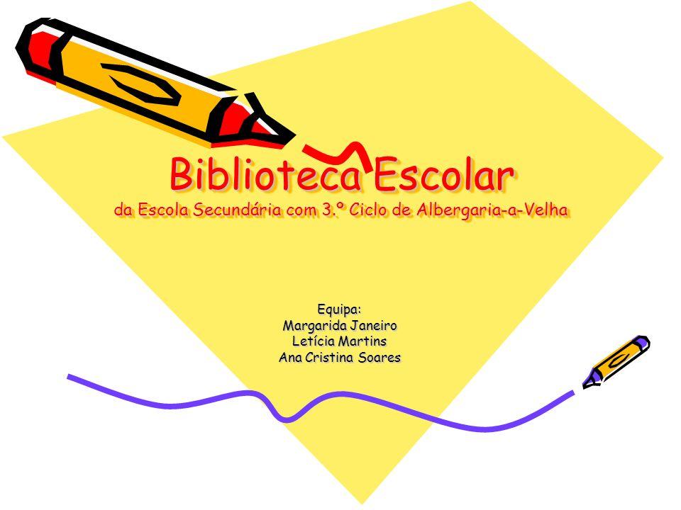 Equipa: Margarida Janeiro Letícia Martins Ana Cristina Soares