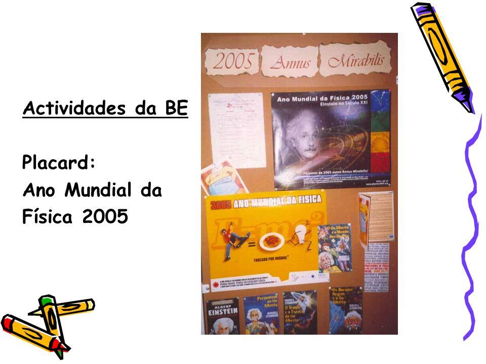 Actividades da BE Placard: Ano Mundial da Física 2005