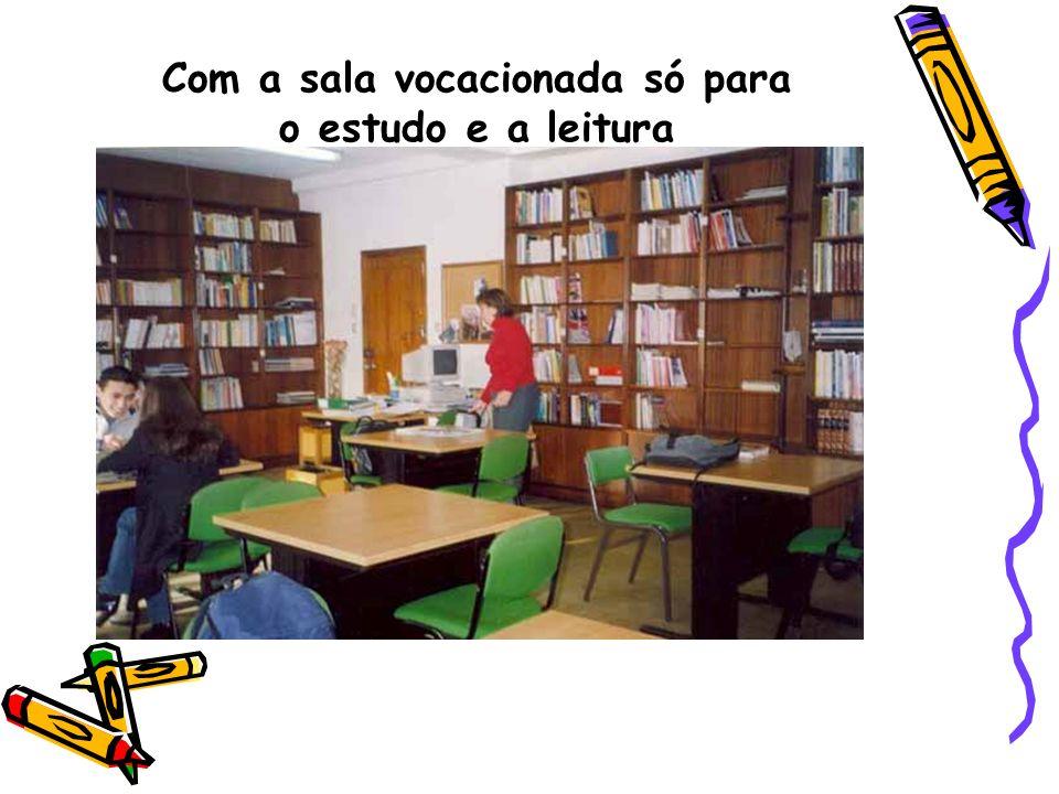 Com a sala vocacionada só para o estudo e a leitura