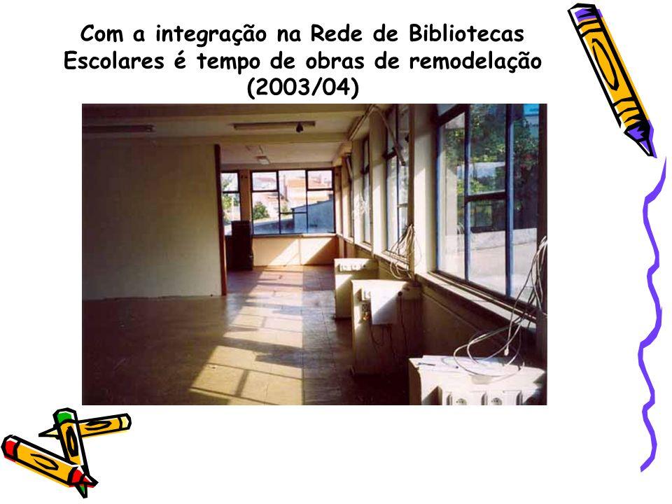 Com a integração na Rede de Bibliotecas Escolares é tempo de obras de remodelação (2003/04)