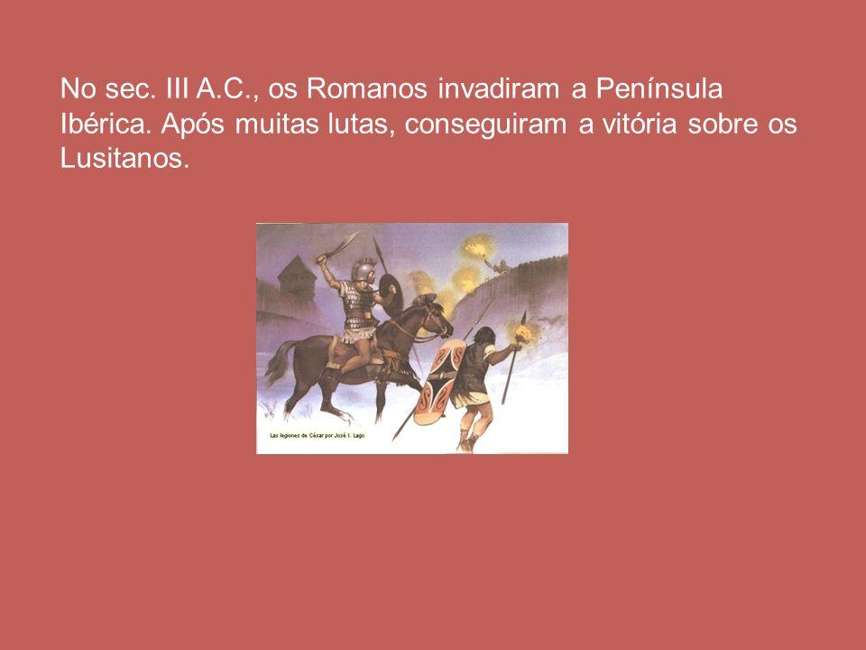 No sec. III A. C. , os Romanos invadiram a Península Ibérica