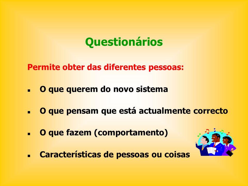 Questionários Permite obter das diferentes pessoas: