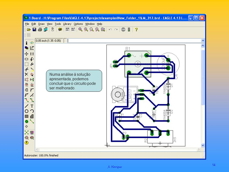 Numa análise à solução apresentada, podemos concluir que o circuito pode ser melhorado.