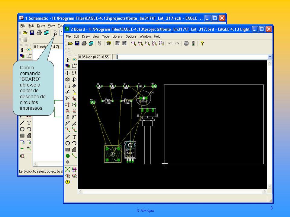 Com o comando BOARD abre-se o editor de desenho de circuitos impressos