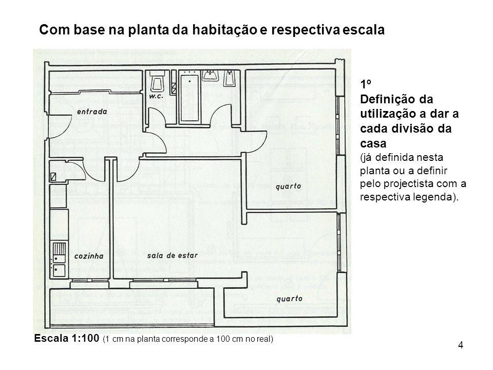 Com base na planta da habitação e respectiva escala