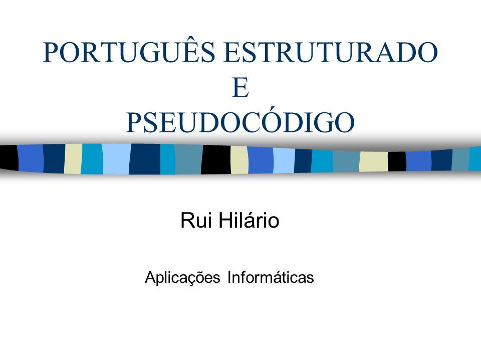 PORTUGUÊS ESTRUTURADO E PSEUDOCÓDIGO