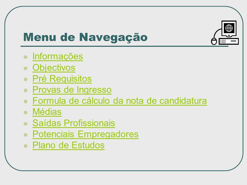 Menu de Navegação Informações Objectivos Pré Requisitos