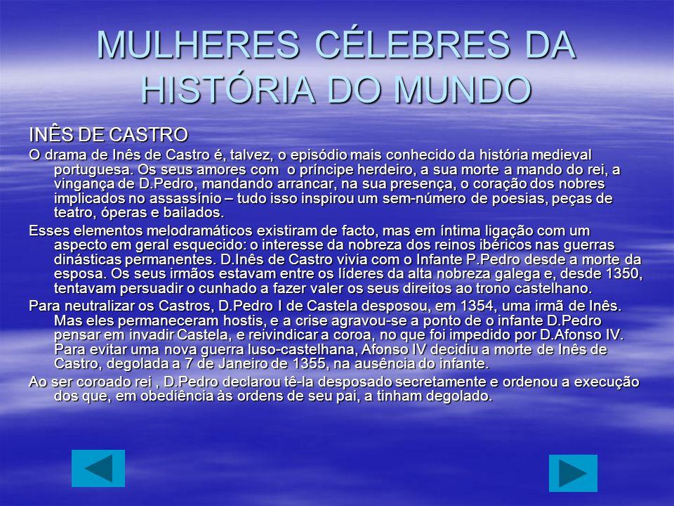 MULHERES CÉLEBRES DA HISTÓRIA DO MUNDO
