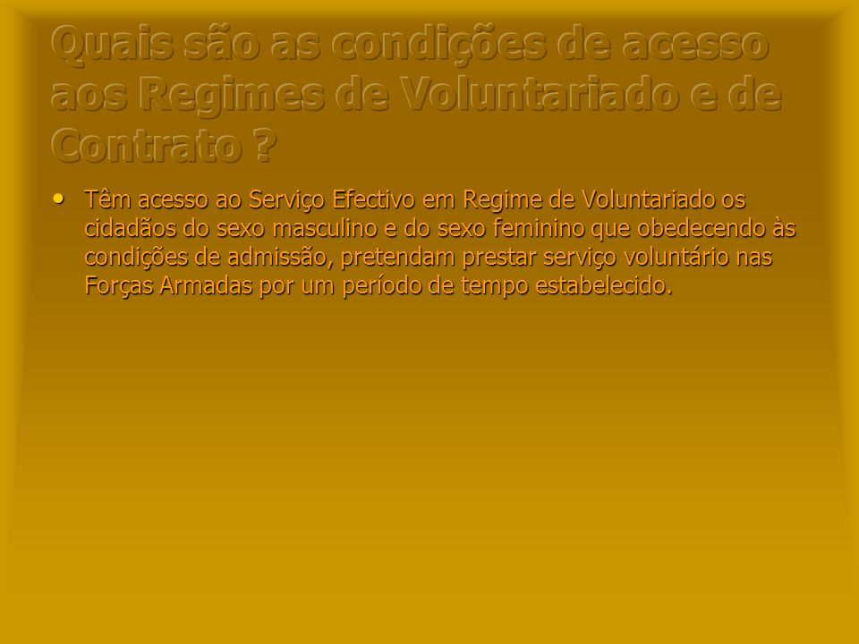Quais são as condições de acesso aos Regimes de Voluntariado e de Contrato