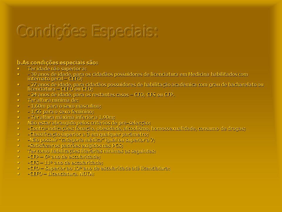 Condições Especiais: b.As condições especiais são: