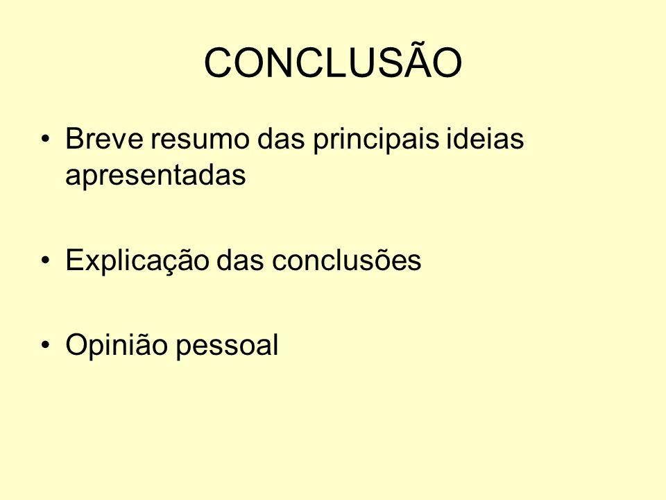 CONCLUSÃO Breve resumo das principais ideias apresentadas