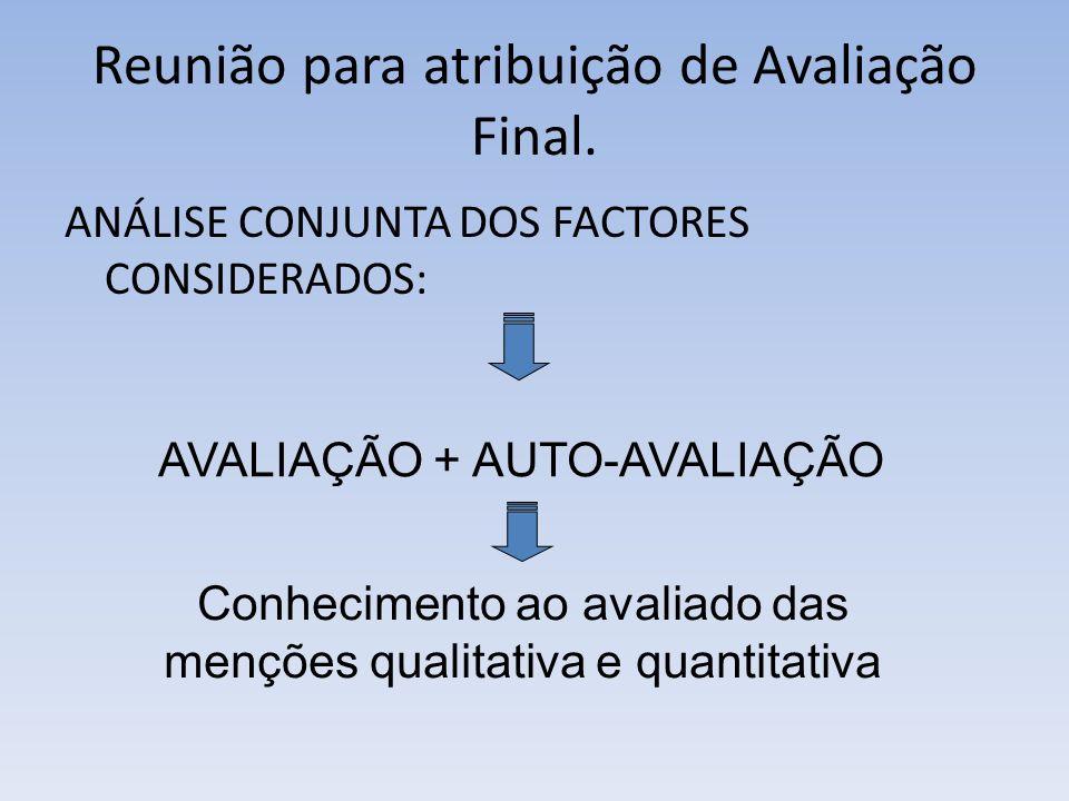 Reunião para atribuição de Avaliação Final.