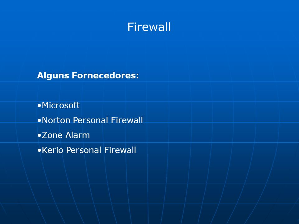 Firewall Alguns Fornecedores: Microsoft Norton Personal Firewall