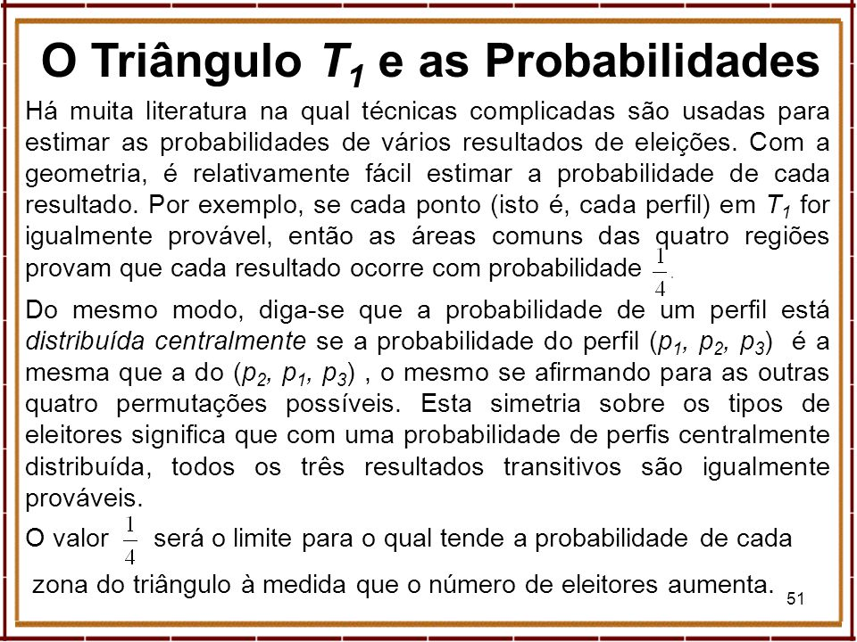 O Triângulo T1 e as Probabilidades