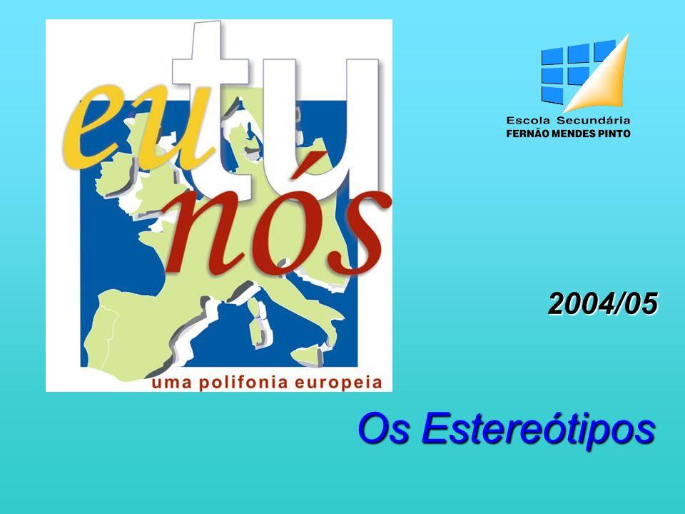 2004/05 Os Estereótipos
