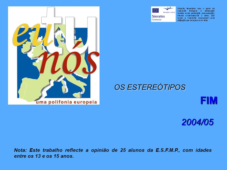 OS ESTEREÓTIPOS FIM. 2004/05.