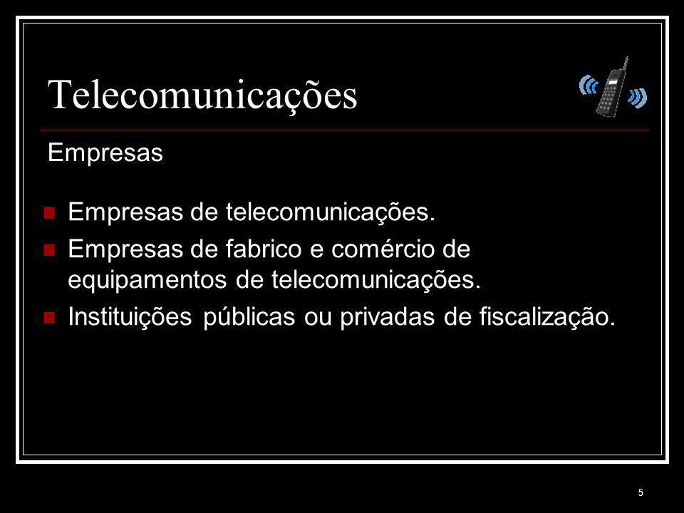 Telecomunicações Empresas Empresas de telecomunicações.