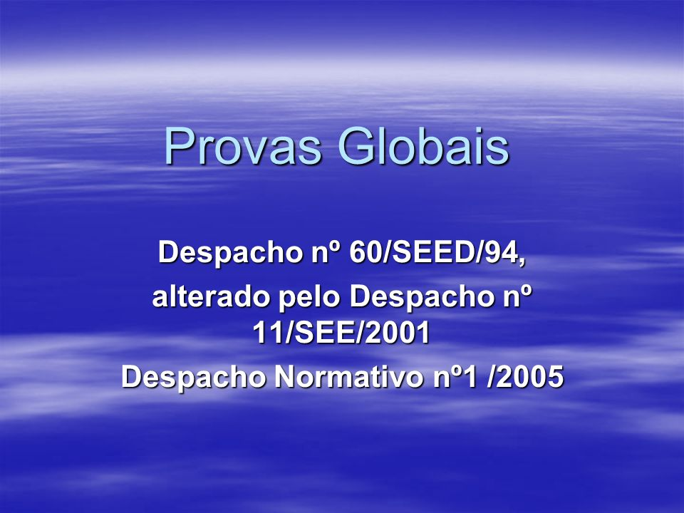 alterado pelo Despacho nº 11/SEE/2001 Despacho Normativo nº1 /2005